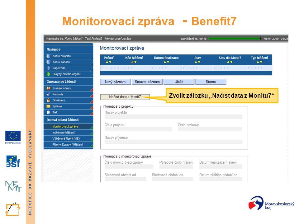 """INVESTICE DO ROZVOJE VZDĚLÁVÁNÍ Monitorovací zpráva - Benefit7 Zvolit záložku """"Načíst data z Monitu7"""""""