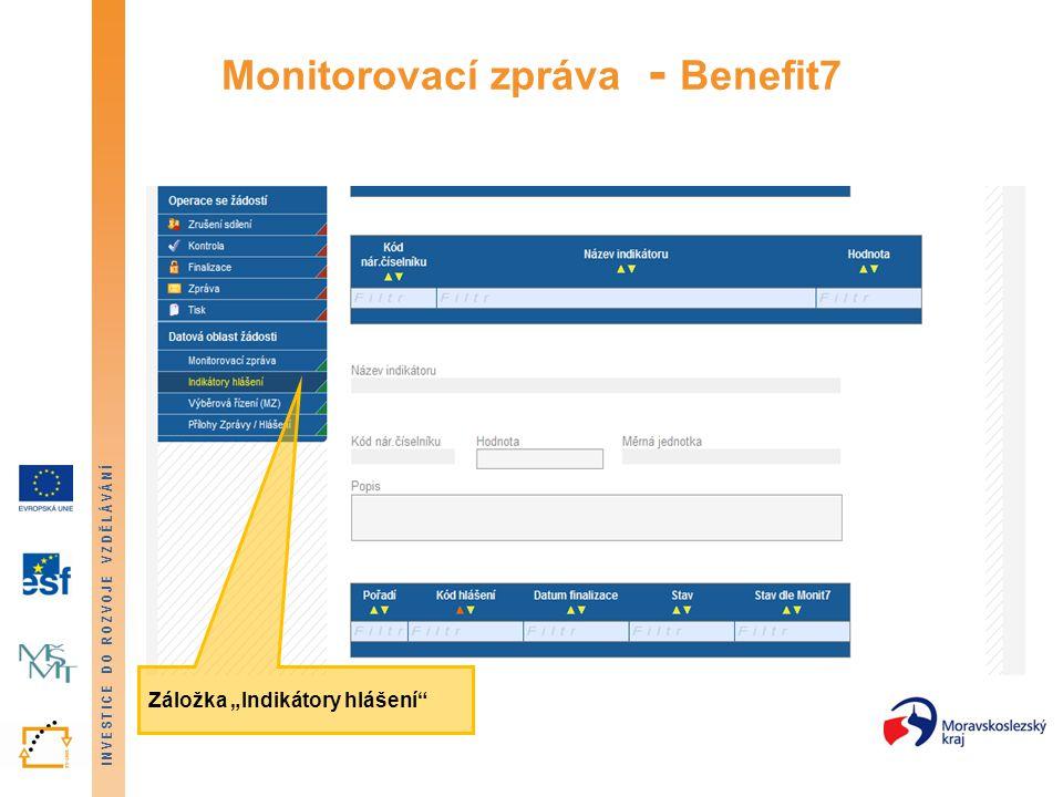 """INVESTICE DO ROZVOJE VZDĚLÁVÁNÍ Monitorovací zpráva - Benefit7 Záložka """"Indikátory hlášení"""""""