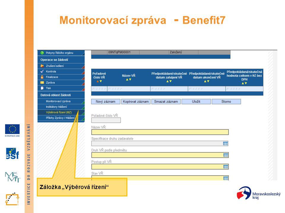 """INVESTICE DO ROZVOJE VZDĚLÁVÁNÍ Monitorovací zpráva - Benefit7 Záložka """"Výběrová řízení"""""""