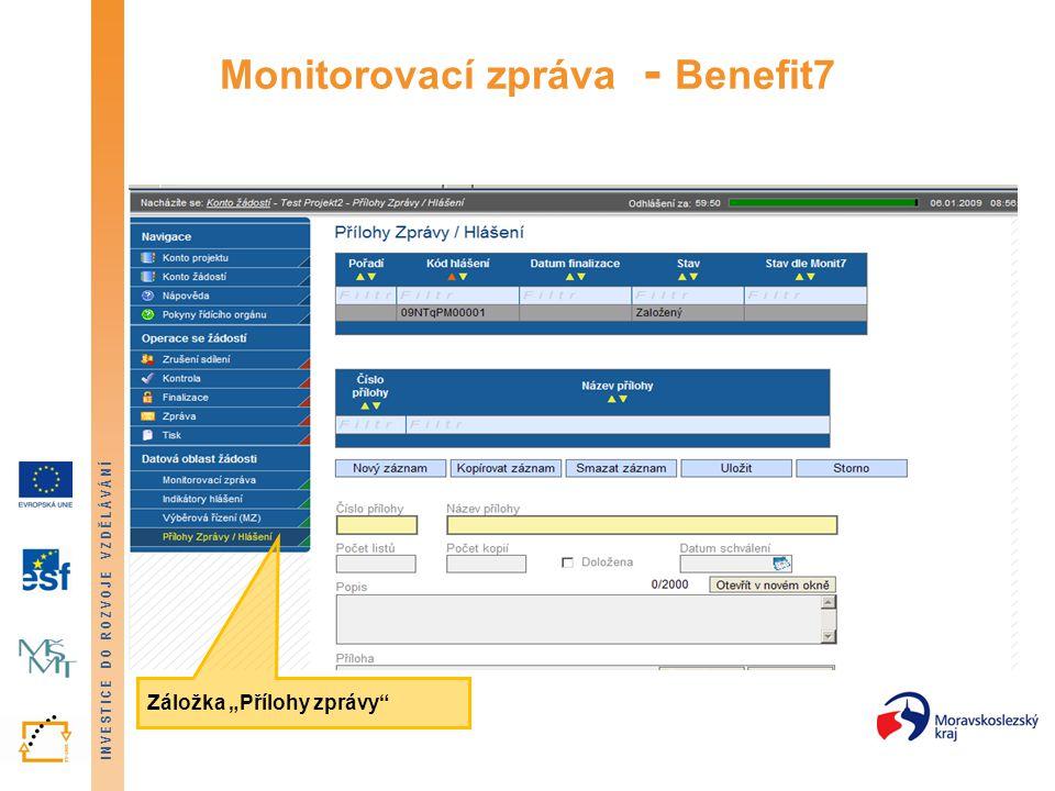 """INVESTICE DO ROZVOJE VZDĚLÁVÁNÍ Monitorovací zpráva - Benefit7 Záložka """"Přílohy zprávy"""""""