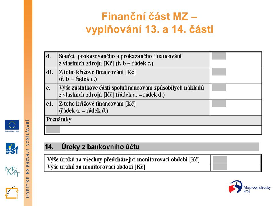 INVESTICE DO ROZVOJE VZDĚLÁVÁNÍ Finanční část MZ – vyplňování 13. a 14. části