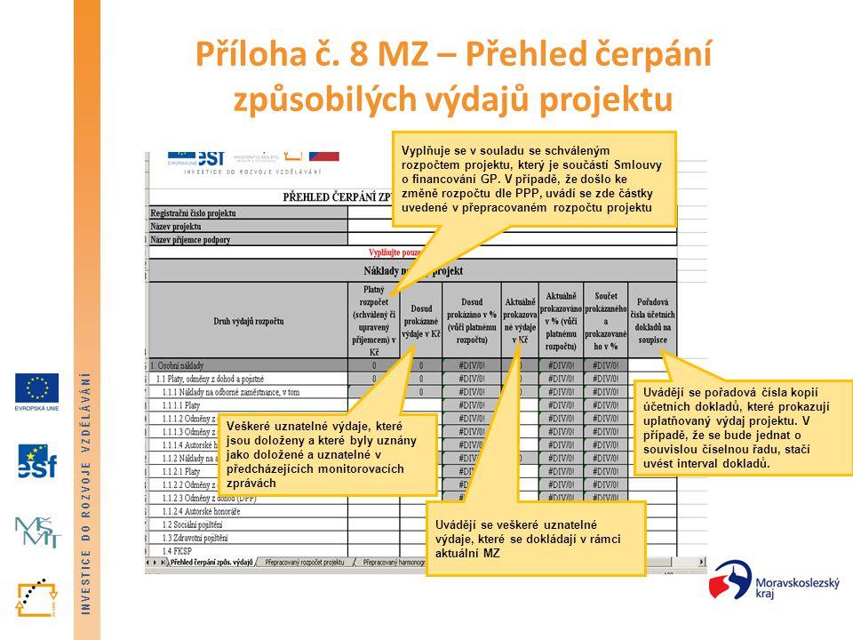 INVESTICE DO ROZVOJE VZDĚLÁVÁNÍ Příloha č. 8 MZ – Přehled čerpání způsobilých výdajů projektu Vyplňuje se v souladu se schváleným rozpočtem projektu,
