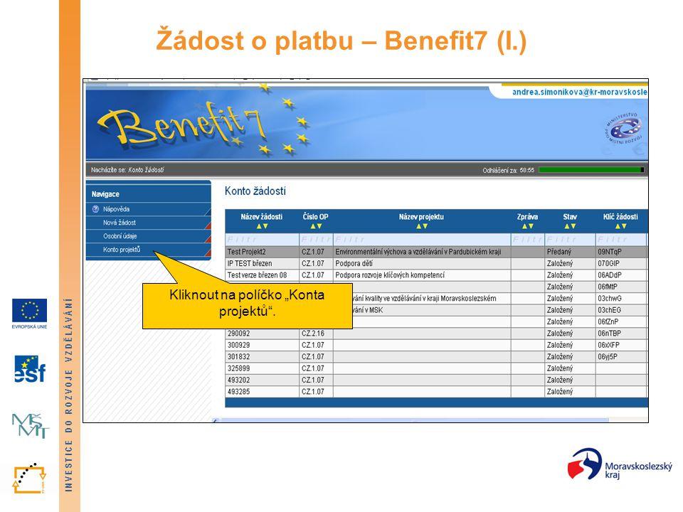 """INVESTICE DO ROZVOJE VZDĚLÁVÁNÍ Žádost o platbu – Benefit7 (I.) Kliknout na políčko """"Konta projektů""""."""