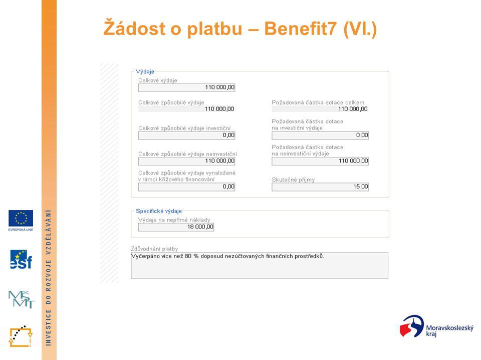 INVESTICE DO ROZVOJE VZDĚLÁVÁNÍ Žádost o platbu – Benefit7 (VI.)