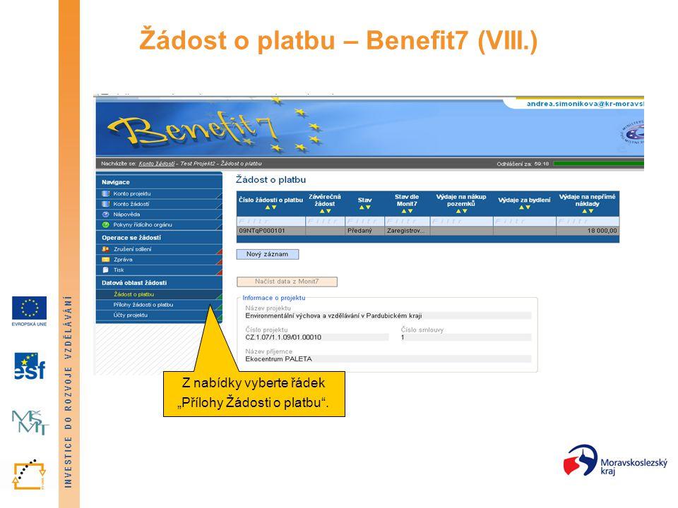 """INVESTICE DO ROZVOJE VZDĚLÁVÁNÍ Žádost o platbu – Benefit7 (VIII.) Z nabídky vyberte řádek """"Přílohy Žádosti o platbu""""."""