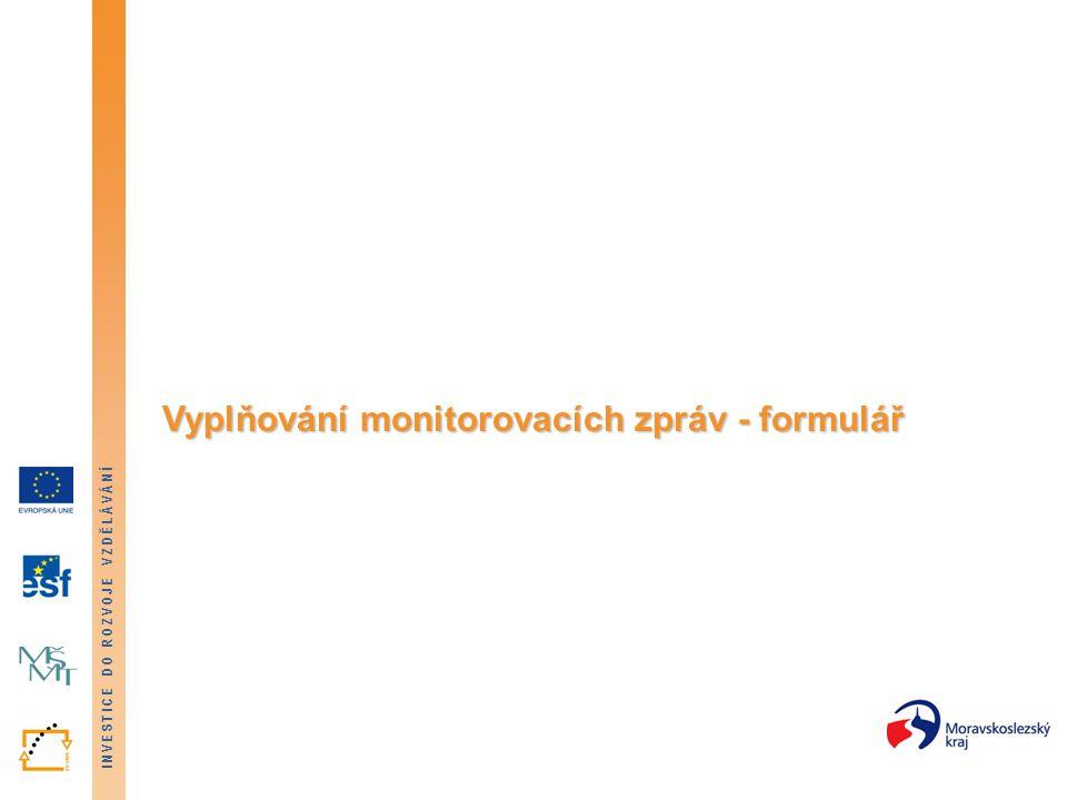 INVESTICE DO ROZVOJE VZDĚLÁVÁNÍ Monitorovací zpráva - Příloha č. 5