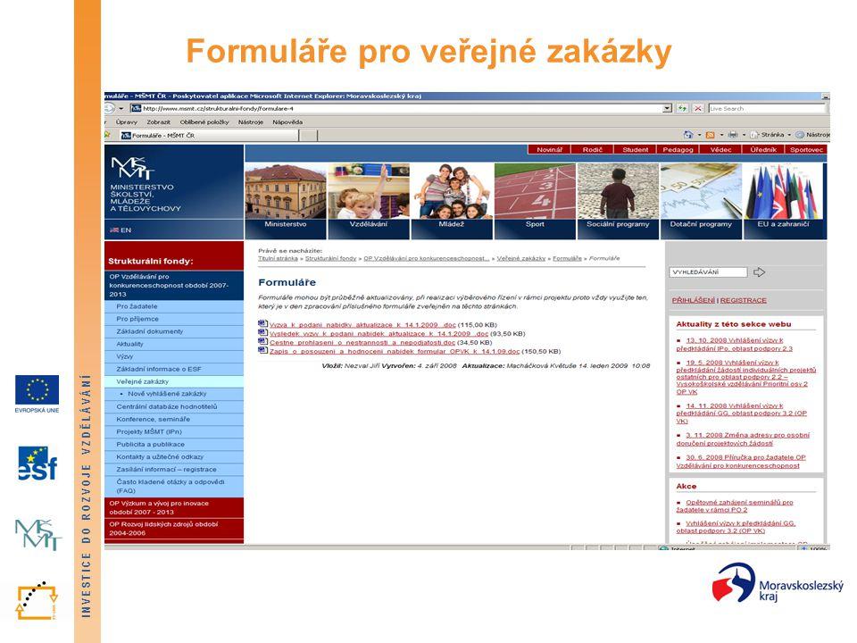 INVESTICE DO ROZVOJE VZDĚLÁVÁNÍ Formuláře pro veřejné zakázky