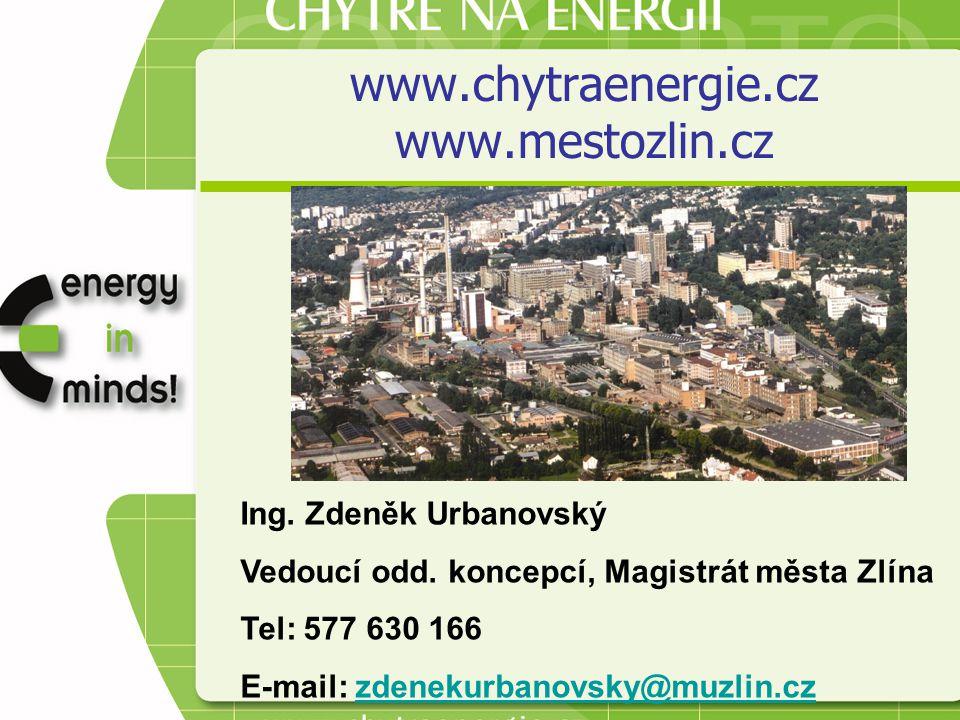 www.chytraenergie.cz www.mestozlin.cz Ing. Zdeněk Urbanovský Vedoucí odd. koncepcí, Magistrát města Zlína Tel: 577 630 166 E-mail: zdenekurbanovsky@mu