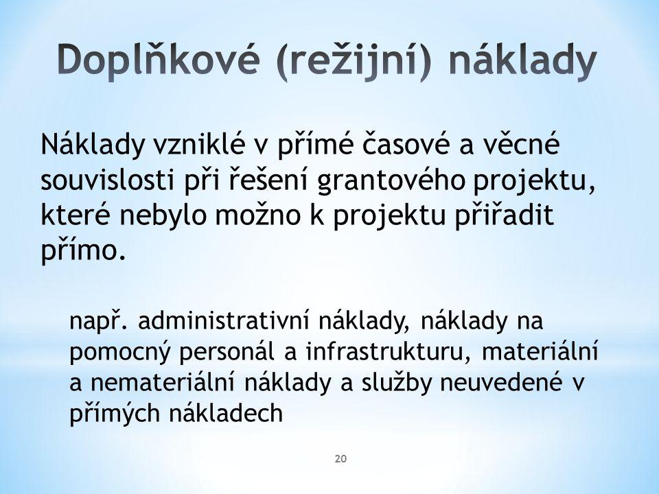 Náklady vzniklé v přímé časové a věcné souvislosti při řešení grantového projektu, které nebylo možno k projektu přiřadit přímo. např. administrativní
