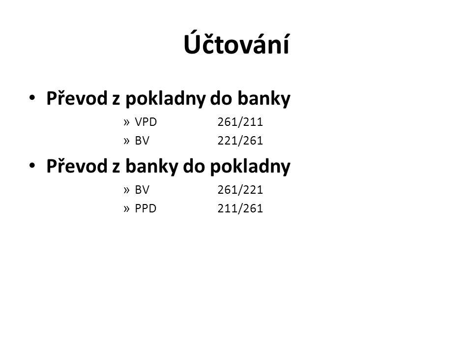 Účtování Převod z pokladny do banky » VPD261/211 » BV221/261 Převod z banky do pokladny » BV261/221 » PPD211/261
