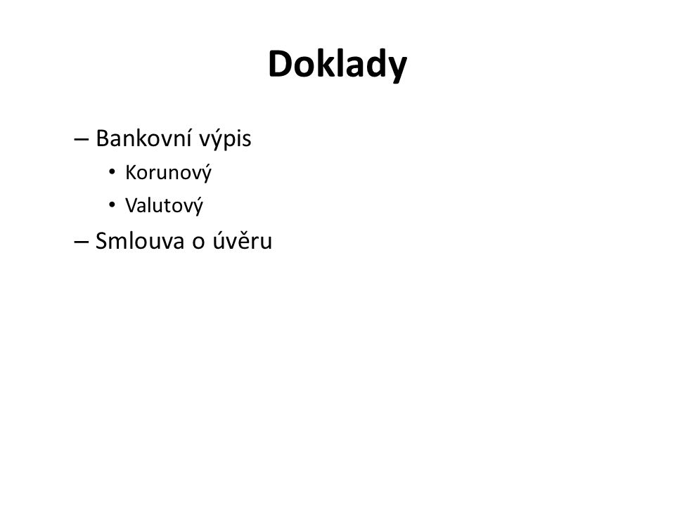 Doklady – Bankovní výpis Korunový Valutový – Smlouva o úvěru