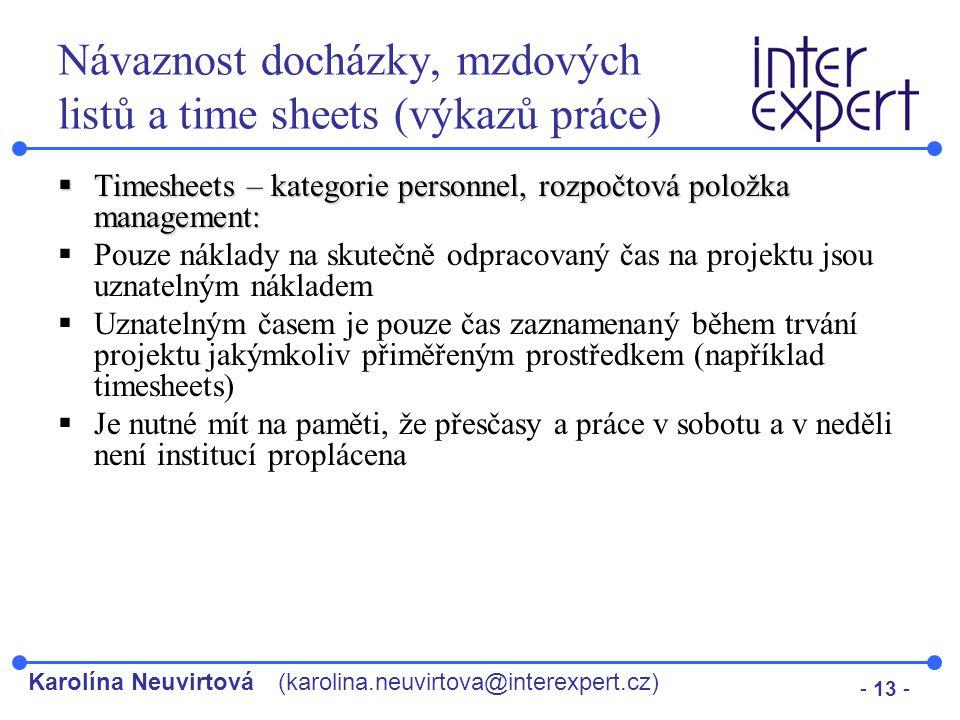 Karolína Neuvirtová(karolina.neuvirtova@interexpert.cz) - 13 - Návaznost docházky, mzdových listů a time sheets (výkazů práce)  Timesheets – kategori
