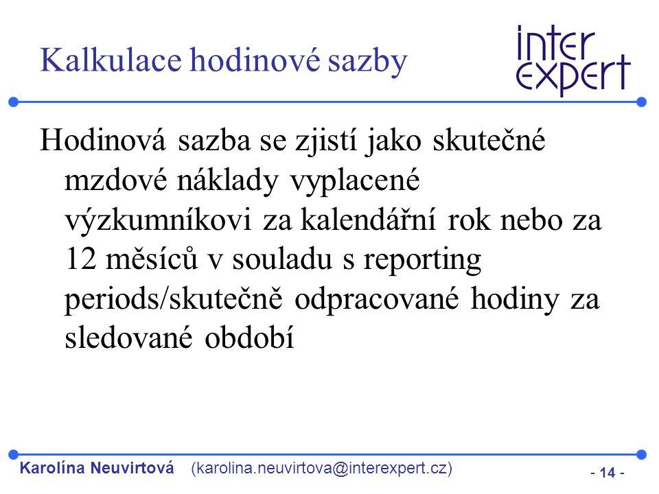 Karolína Neuvirtová(karolina.neuvirtova@interexpert.cz) - 14 - Kalkulace hodinové sazby Hodinová sazba se zjistí jako skutečné mzdové náklady vyplacen