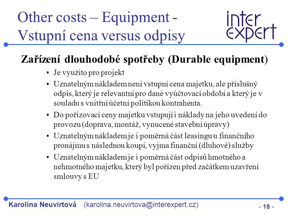 Karolína Neuvirtová(karolina.neuvirtova@interexpert.cz) - 18 - Other costs – Equipment - Vstupní cena versus odpisy Zařízení dlouhodobé spotřeby (Dura