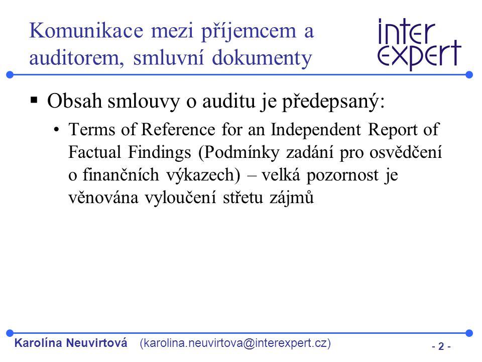 Karolína Neuvirtová(karolina.neuvirtova@interexpert.cz) - 2 - Komunikace mezi příjemcem a auditorem, smluvní dokumenty  Obsah smlouvy o auditu je pře