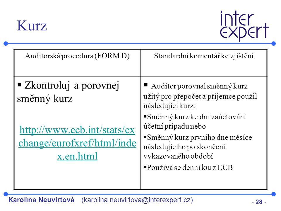 Karolína Neuvirtová(karolina.neuvirtova@interexpert.cz) - 28 - Kurz Auditorská procedura (FORM D)Standardní komentář ke zjištění  Zkontroluj a porovn