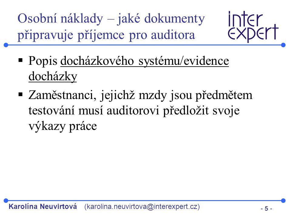 Karolína Neuvirtová(karolina.neuvirtova@interexpert.cz) - 5 - Osobní náklady – jaké dokumenty připravuje příjemce pro auditora  Popis docházkového sy