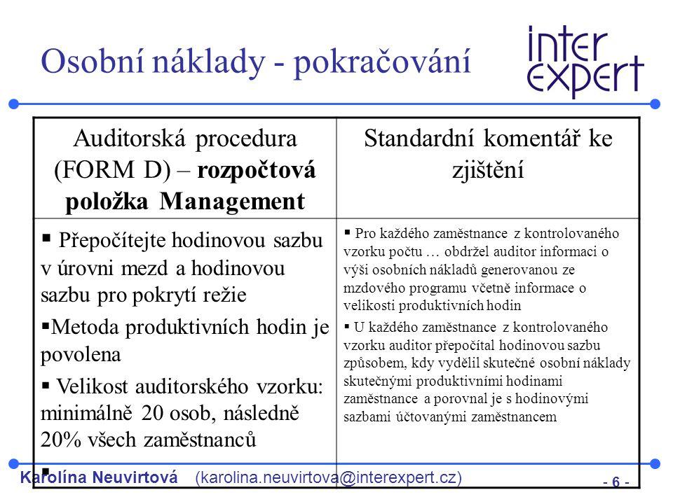 Karolína Neuvirtová(karolina.neuvirtova@interexpert.cz) - 6 - Osobní náklady - pokračování Auditorská procedura (FORM D) – rozpočtová položka Manageme