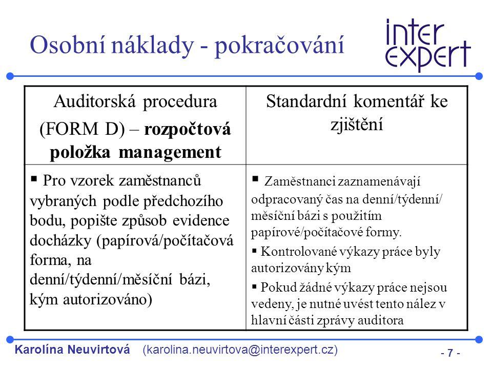 Karolína Neuvirtová(karolina.neuvirtova@interexpert.cz) - 7 - Osobní náklady - pokračování Auditorská procedura (FORM D) – rozpočtová položka manageme