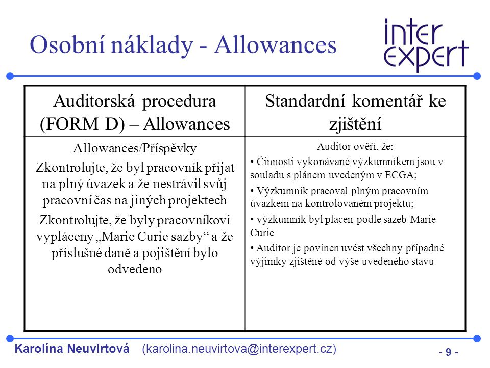 Karolína Neuvirtová(karolina.neuvirtova@interexpert.cz) - 9 - Osobní náklady - Allowances Auditorská procedura (FORM D) – Allowances Standardní koment