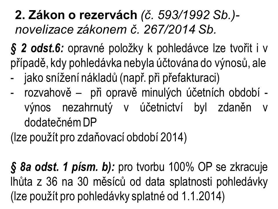 2.Zákon o rezervách (č. 593/1992 Sb.)- novelizace zákonem č.
