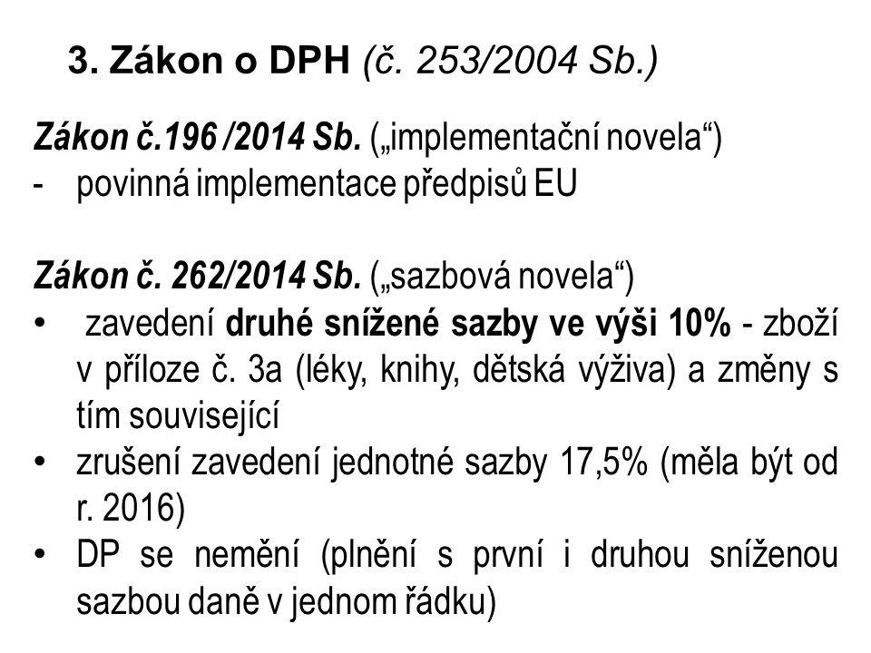 3.Zákon o DPH (č. 253/2004 Sb.) Zákon č.196 /2014 Sb.