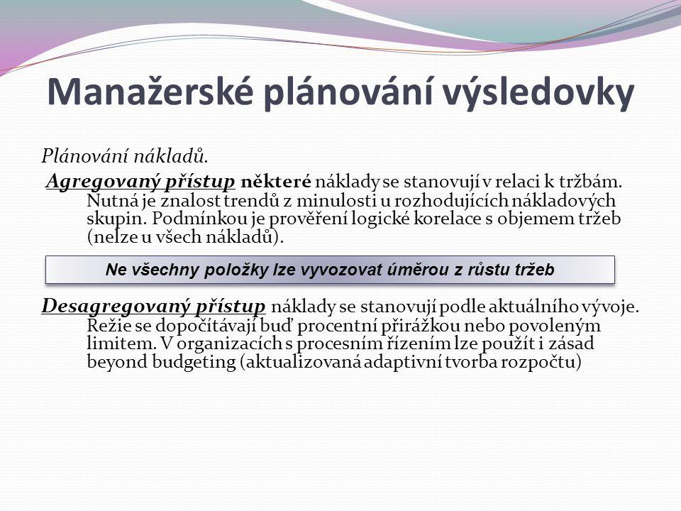 Manažerské plánování výsledovky Plánování nákladů.