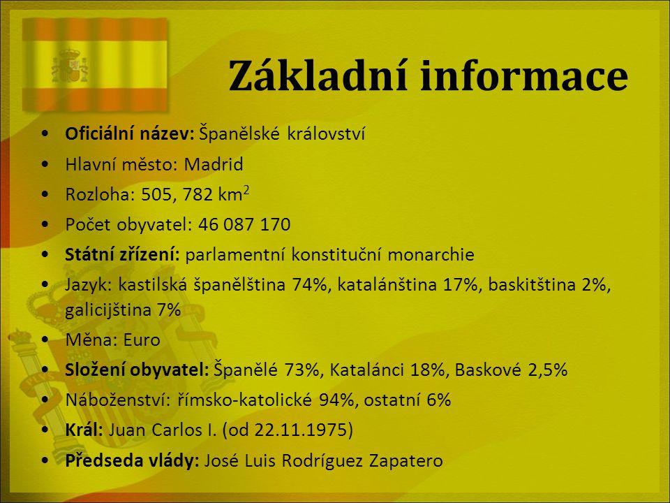 Základní informace Oficiální název: Španělské království Hlavní město: Madrid Rozloha: 505, 782 km 2 Počet obyvatel: 46 087 170 Státní zřízení: parlam