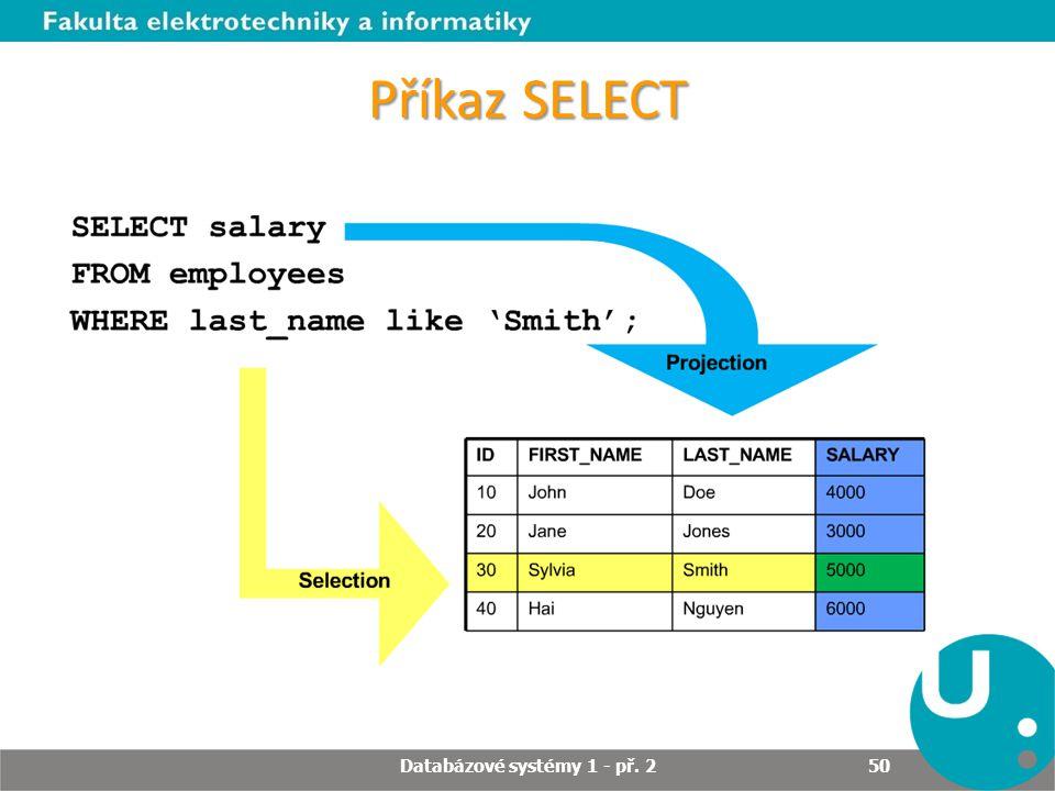 Příkaz SELECT Databázové systémy 1 - př. 2 50