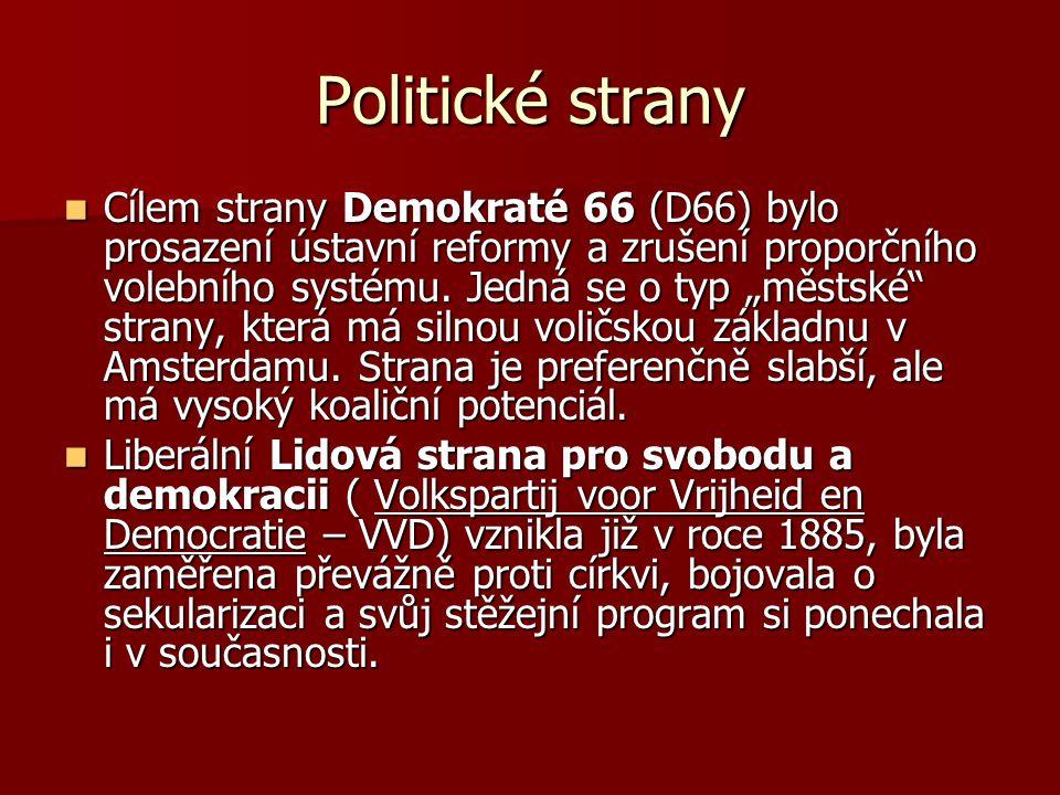 """Politické strany Cílem strany Demokraté 66 (D66) bylo prosazení ústavní reformy a zrušení proporčního volebního systému. Jedná se o typ """"městské"""" stra"""