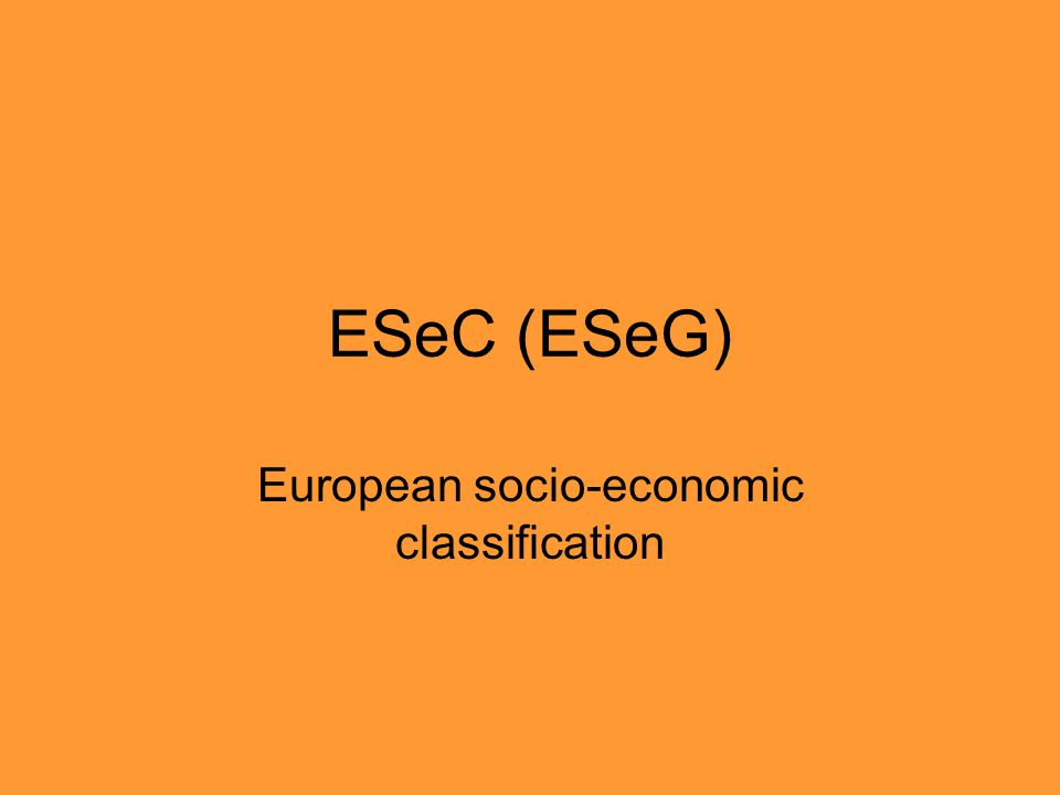 ESeC (ESeG) European socio-economic classification