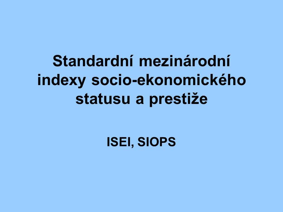 Standardní mezinárodní indexy socio-ekonomického statusu a prestiže ISEI, SIOPS