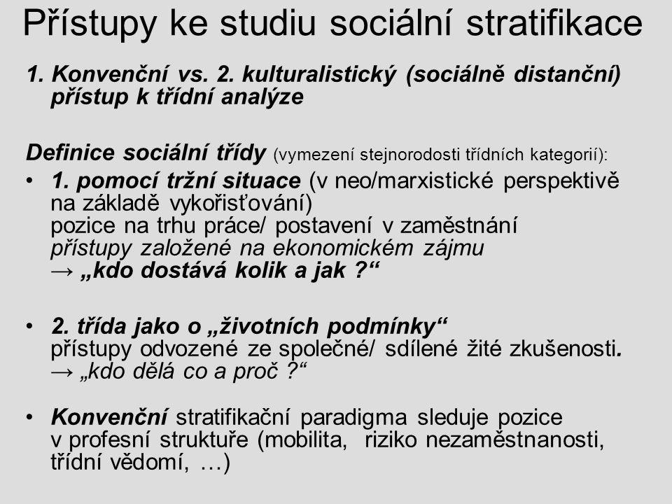 Přístupy ke studiu sociální stratifikace 1.Konvenční vs.