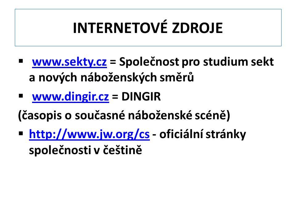 INTERNETOVÉ ZDROJE  www.sekty.cz = Společnost pro studium sekt a nových náboženských směrůwww.sekty.cz  www.dingir.cz = DINGIRwww.dingir.cz (časopis