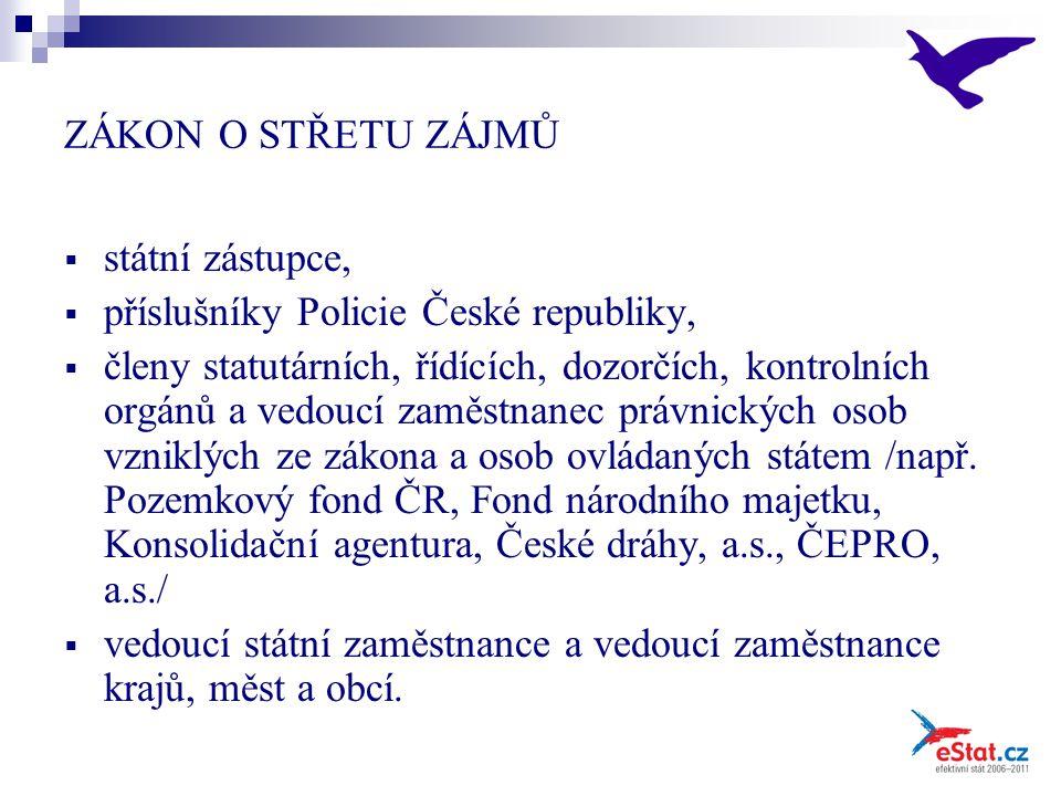 ZÁKON O STŘETU ZÁJMŮ  státní zástupce,  příslušníky Policie České republiky,  členy statutárních, řídících, dozorčích, kontrolních orgánů a vedoucí