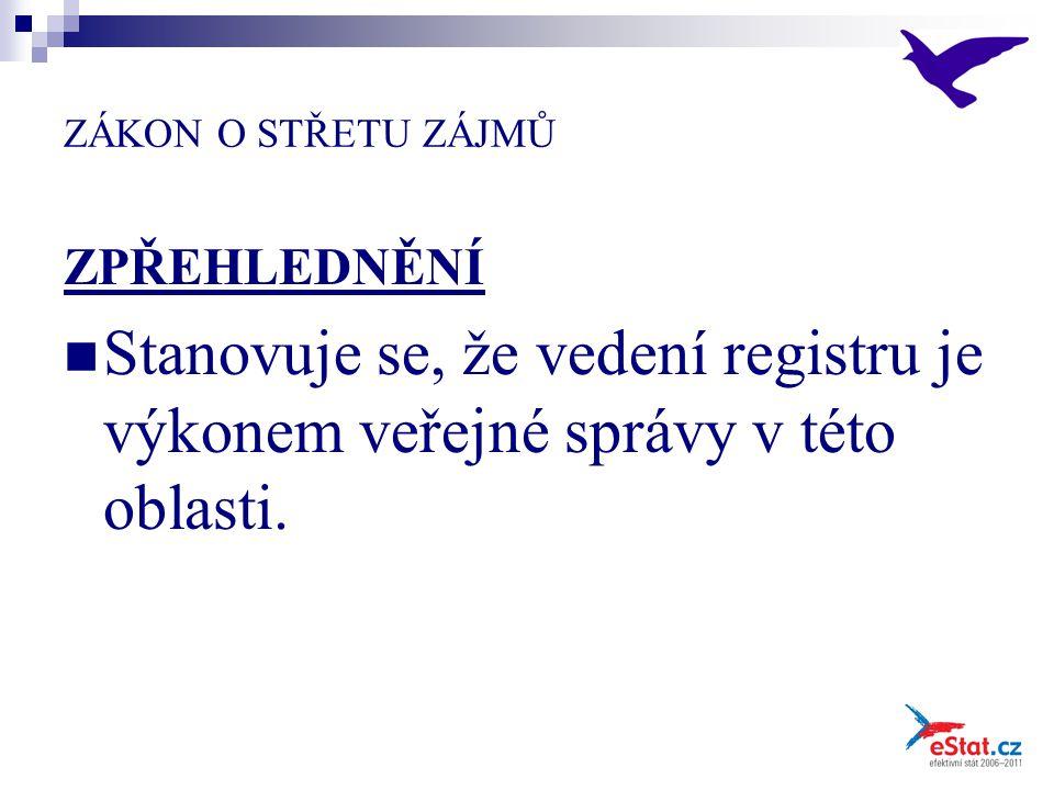 ZÁKON O STŘETU ZÁJMŮ ZPŘEHLEDNĚNÍ Stanovuje se, že vedení registru je výkonem veřejné správy v této oblasti.