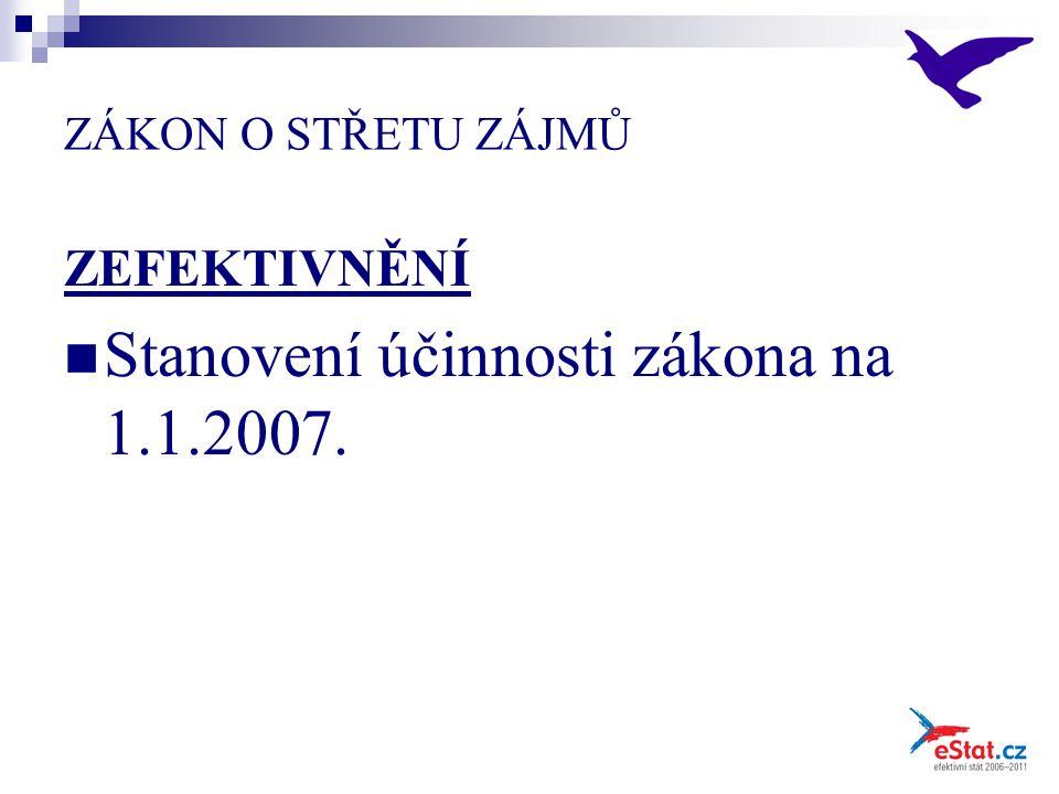 ZÁKON O STŘETU ZÁJMŮ ZEFEKTIVNĚNÍ Stanovení účinnosti zákona na 1.1.2007.