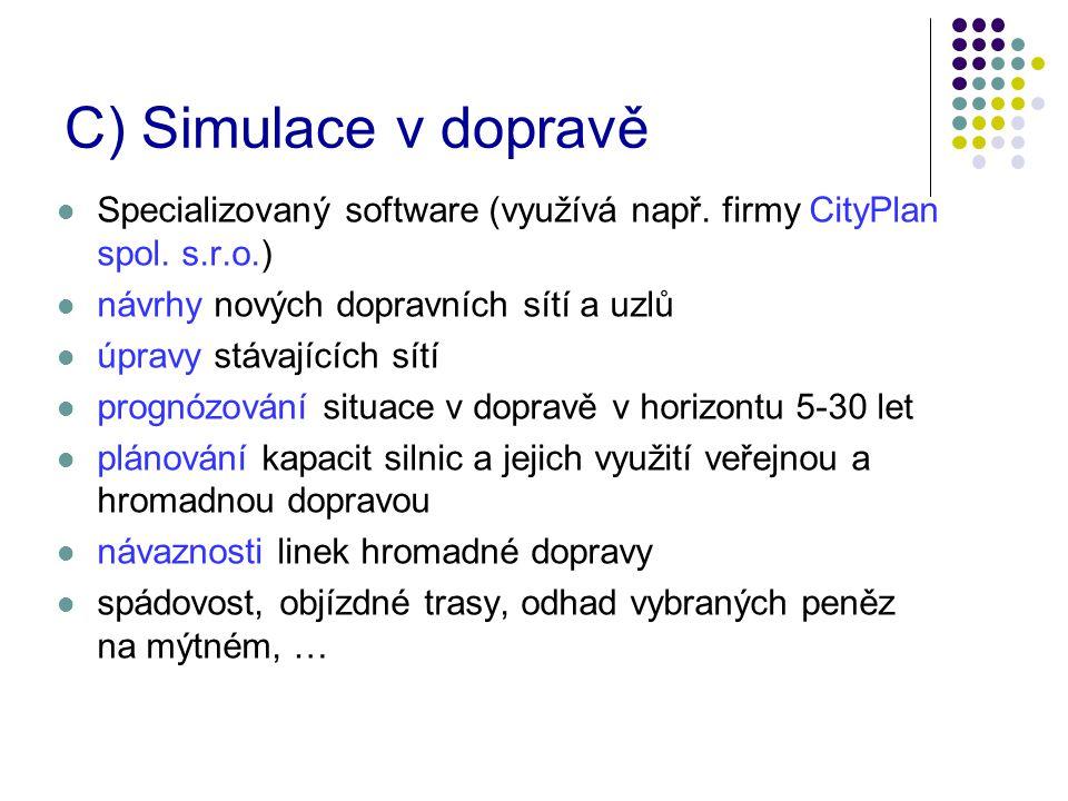 C) Simulace v dopravě Specializovaný software (využívá např.