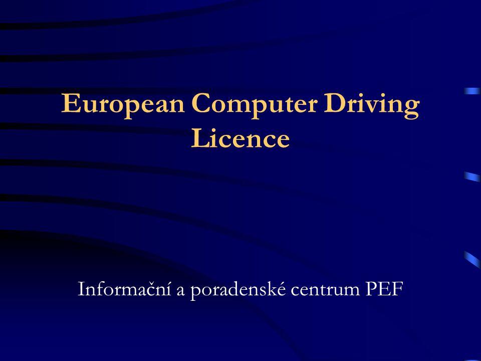 European Computer Driving Licence Informační a poradenské centrum PEF