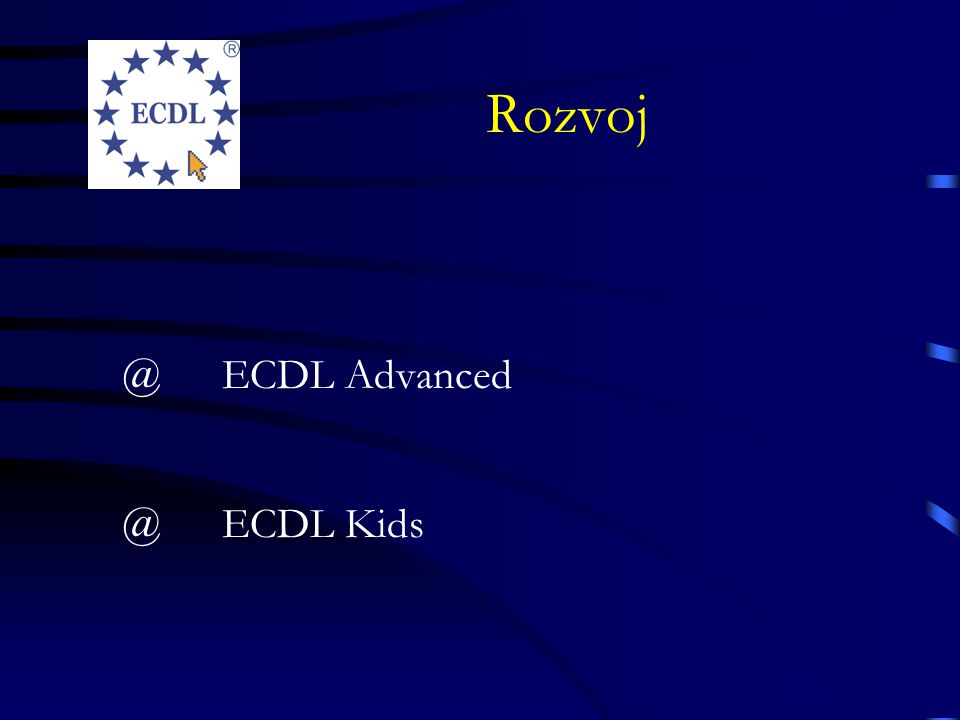 Rozvoj @ECDL Advanced @ECDL Kids