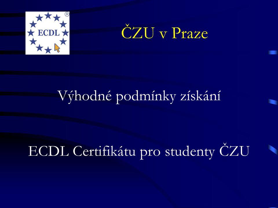ČZU v Praze Výhodné podmínky získání ECDL Certifikátu pro studenty ČZU