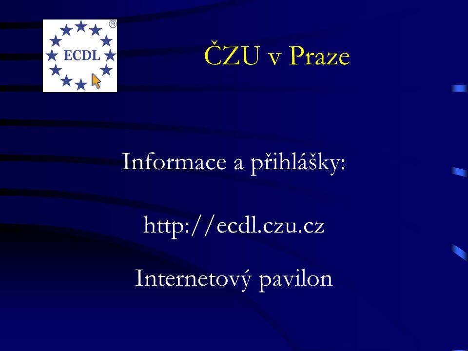 ČZU v Praze Informace a přihlášky: http://ecdl.czu.cz Internetový pavilon