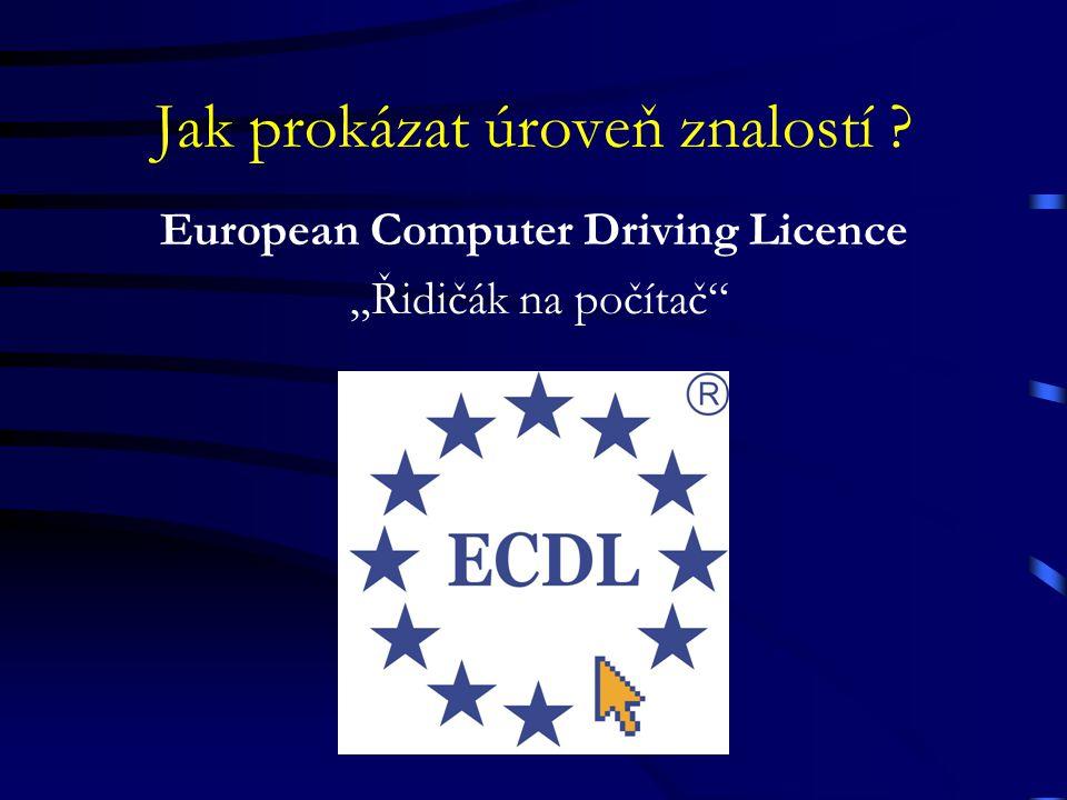 """Jak prokázat úroveň znalostí ? European Computer Driving Licence """"Řidičák na počítač"""""""