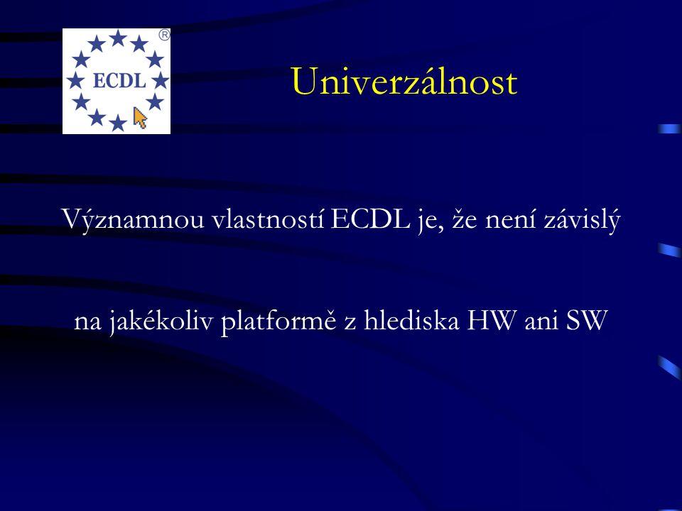 Univerzálnost Významnou vlastností ECDL je, že není závislý na jakékoliv platformě z hlediska HW ani SW