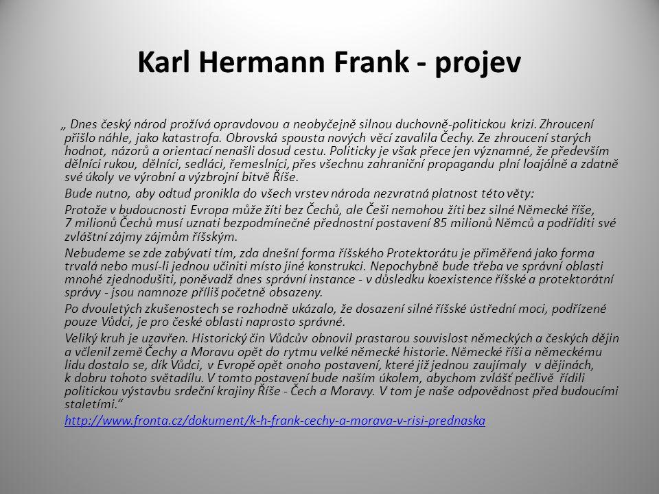 """Karl Hermann Frank - projev """" Dnes český národ prožívá opravdovou a neobyčejně silnou duchovně-politickou krizi. Zhroucení přišlo náhle, jako katastro"""