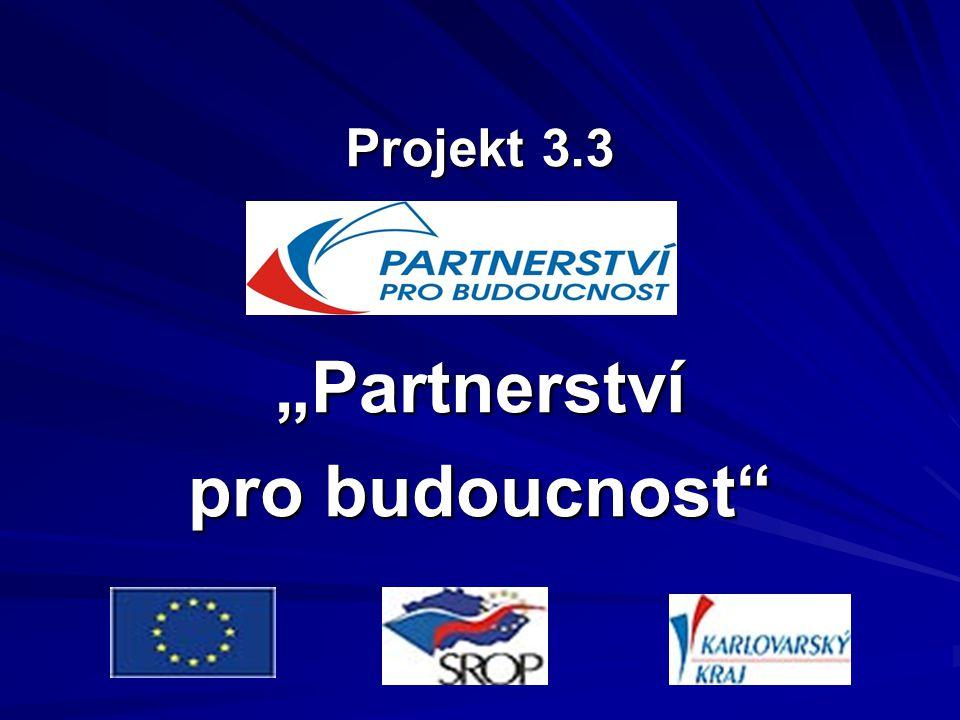 """Projekt 3.3 """"Partnerství pro budoucnost"""