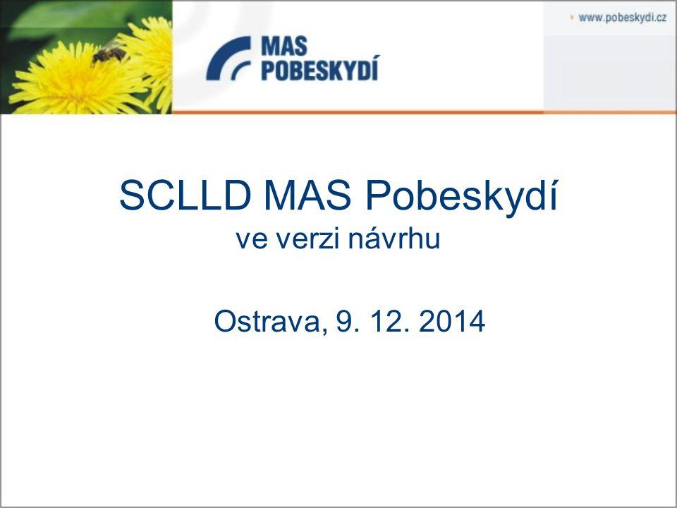 SCLLD MAS Pobeskydí ve verzi návrhu Ostrava, 9. 12. 2014