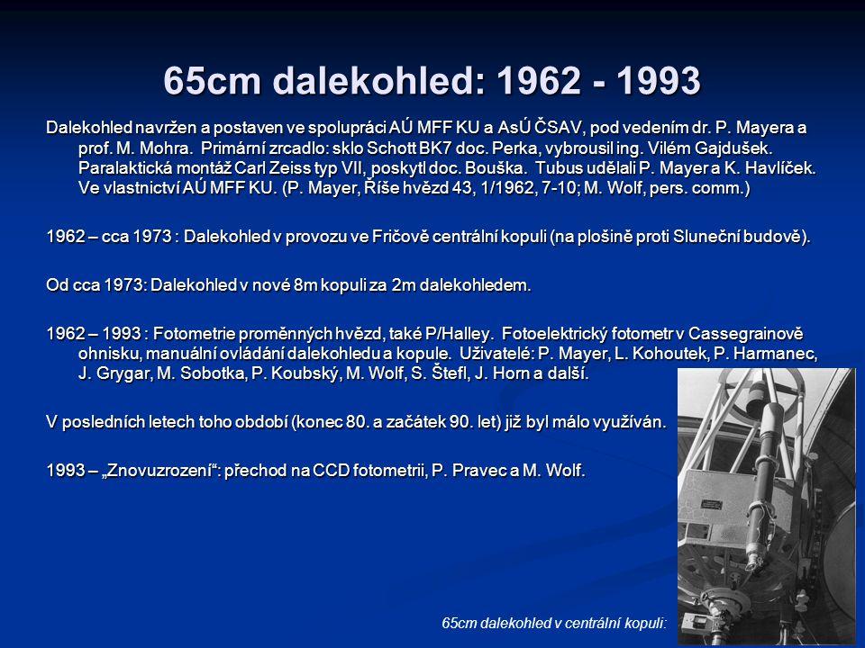 65cm dalekohled: 1962 - 1993 Dalekohled navržen a postaven ve spolupráci AÚ MFF KU a AsÚ ČSAV, pod vedením dr. P. Mayera a prof. M. Mohra. Primární zr