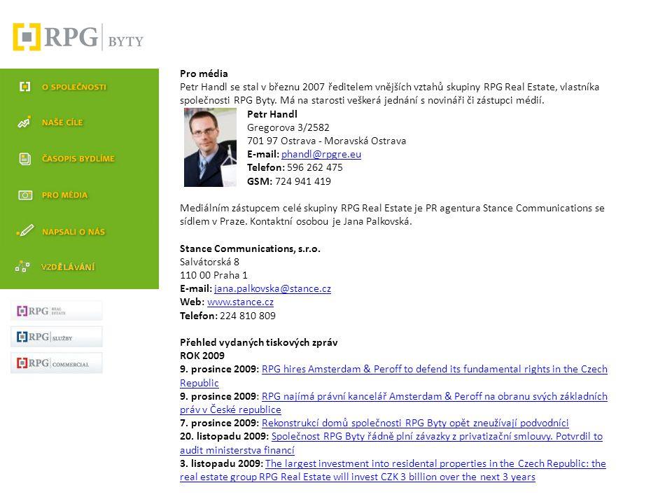Časopis Bydlíme Společnost RPG Byty, s.r.o. začala v prosinci 2006 vydávat pro své nájemníky časopis Bydlíme. Nájemníci v bytech společnosti RPG Byty,
