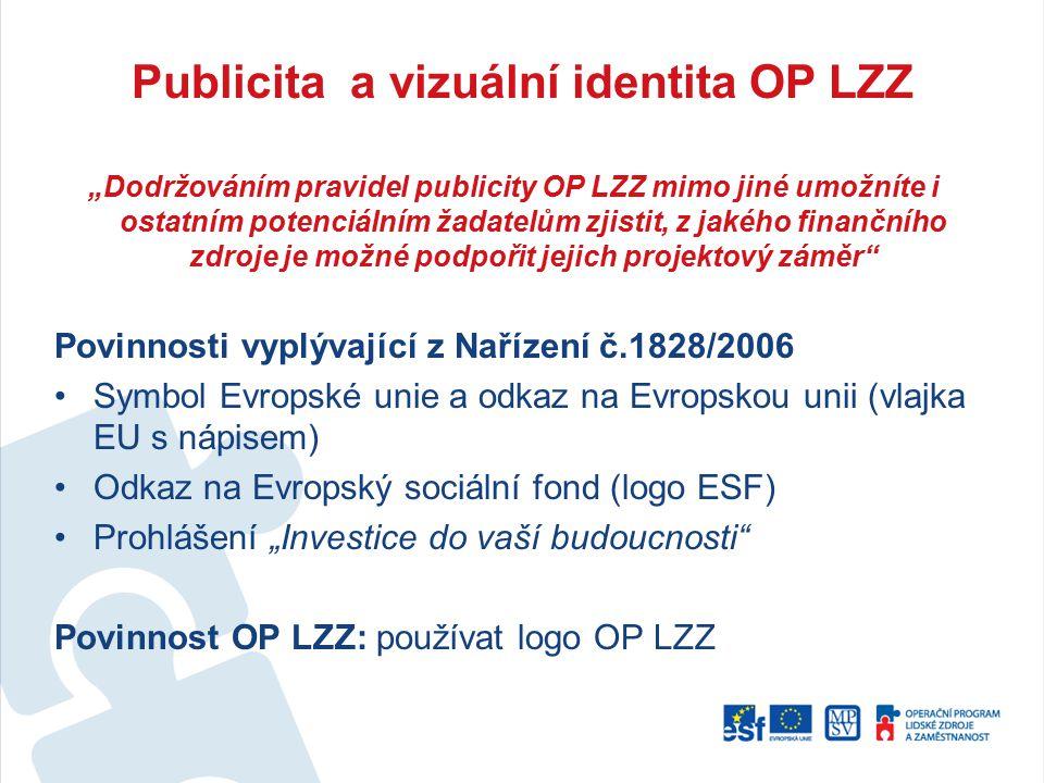 """Publicita a vizuální identita OP LZZ """"Dodržováním pravidel publicity OP LZZ mimo jiné umožníte i ostatním potenciálním žadatelům zjistit, z jakého fin"""
